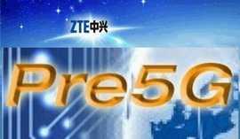 През юни миналата година ZTE първи сред телеком производителите предложи концепцията Pre5G